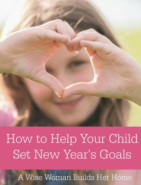 A Wise Woman Builds Her Home: How to Help Your Child Set New Year's Goals