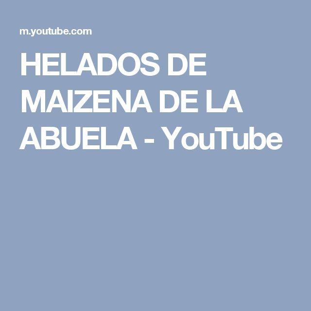 HELADOS DE MAIZENA DE LA ABUELA - YouTube