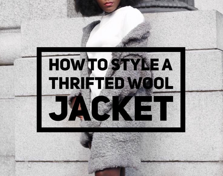 How to style a thrifted wool jacket. WOOL JACKET X THRIFTED