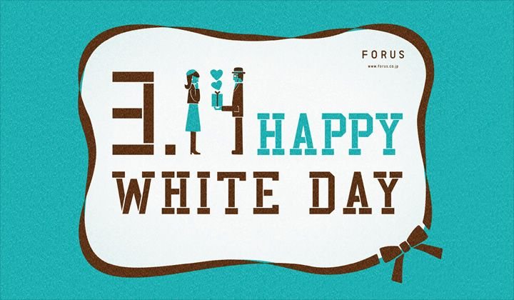 3.14 HAPPY WHITE DAY