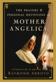 Mother Angelica: The Remarkable Story of a Nun, Her Nerve, and a Network of Miracles by Raymond Arroyo | NOOK Book (eBook) | Barnes & Noble®