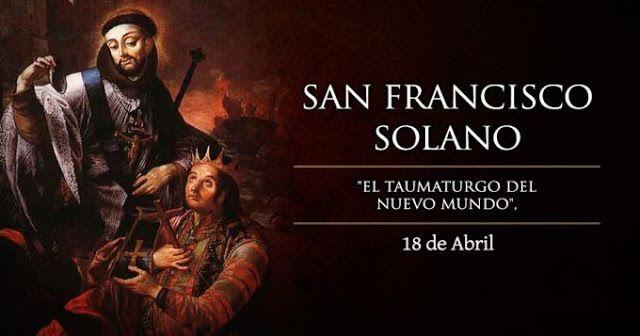 SANTORAL CATOLICO: SAN FRANCISCO SOLANO, 18 DE ABRIL 2016