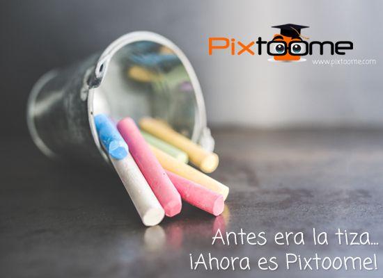 Antes era la tiza ahora es Pixtoome #evolucionaconpixtoome
