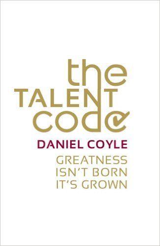 The Talent Code: Greatness isn't born. It's grown: Amazon.co.uk: Daniel Coyle: 8601300078748: Books