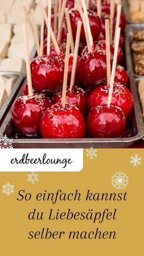 So einfach kannst Du Liebesäpfel selber machen