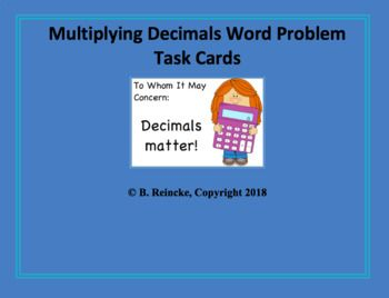 This product contains a set of 28 task cards involving multiplying decimals word problems. The mixed numbers go through the thousandths place. There are both decimal x decimal and decimal x whole number problems. The document contains directions, the task cards, a recording sheet, and the answer