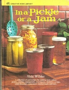 In a Pickle or a Jam: Vicki Willder: 9780696275005: Amazon.com: Books