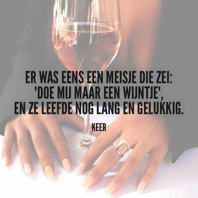 Er was eens een meisje die zei: 'Doe mij maar een wijntje', en ze leefde nog lang en gelukkig.