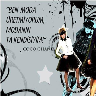 ''Ben moda üretmiyorum, modanın ta kendisiyim!'' - COCO CHANEL