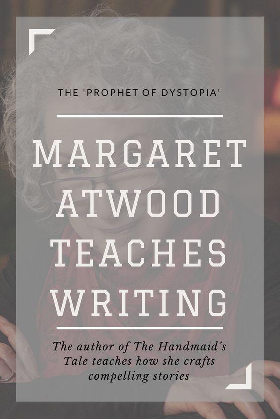 Margaret Atwood Teaches Creative Writing Creative Writing