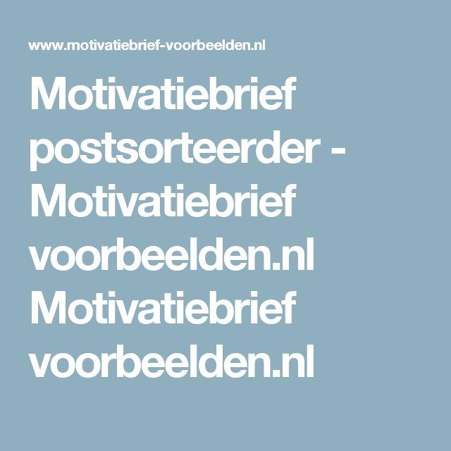Motivatiebrief postsorteerder - Motivatiebrief voorbeelden.nl Motivatiebrief voorbeelden.nl