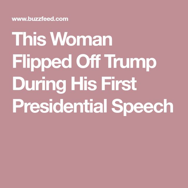 This Woman Flipped Off Trump During His First Presidential Speech