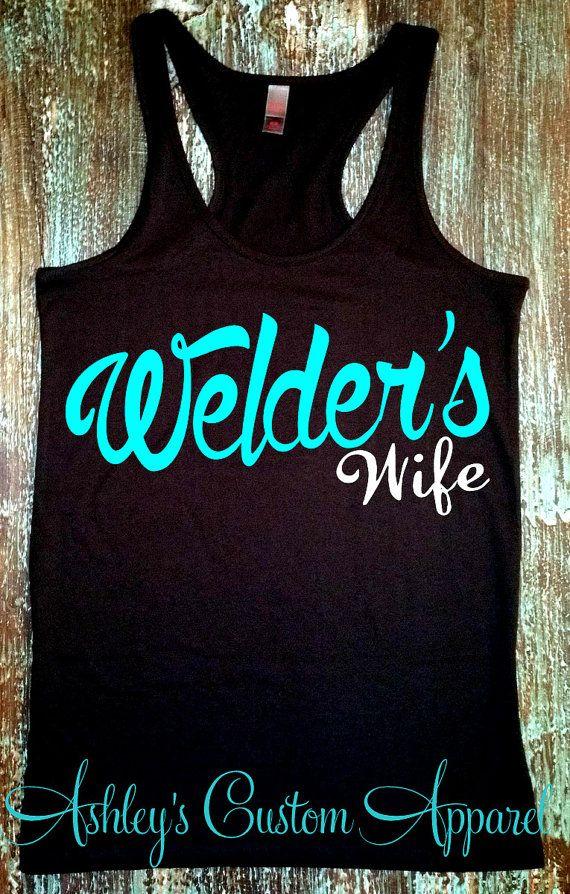 Welder's Wife Welder Wife Welders Wife by AshleysCustomApparel