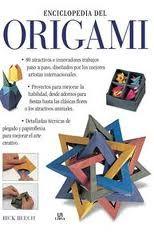 Enciclopedia del origami : una guía completa con 80 proyectos explicados paso a paso