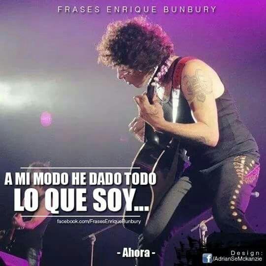 Ahora #Frases #EnriqueBunbury