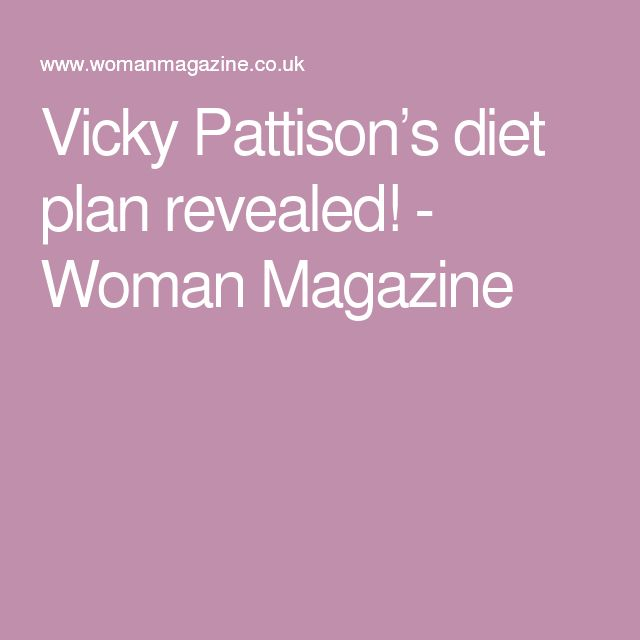 Vicky Pattison's diet plan revealed! - Woman Magazine