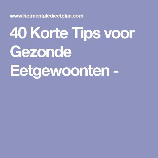 40 Korte Tips voor Gezonde Eetgewoonten -