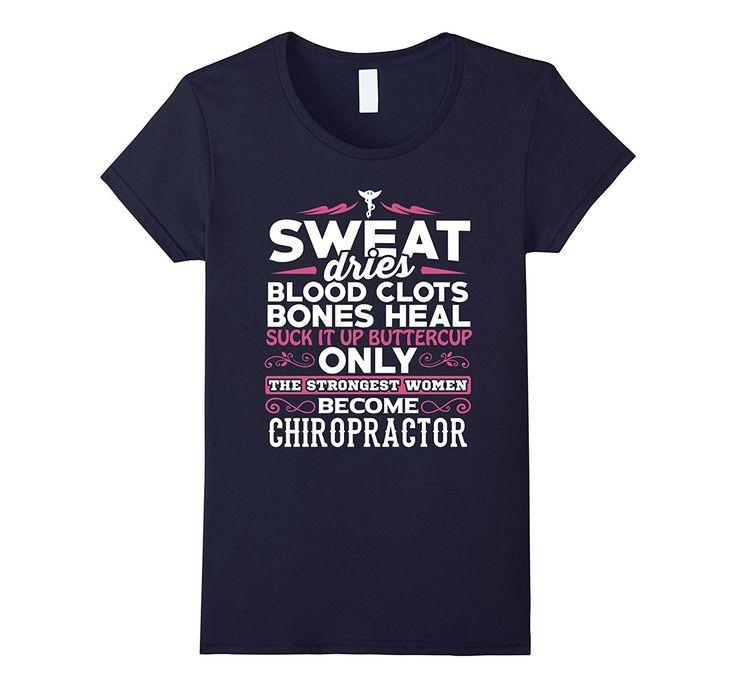 Women's Best Chiropractor Shirt | Sweat Dries Work Hard Chiropractic