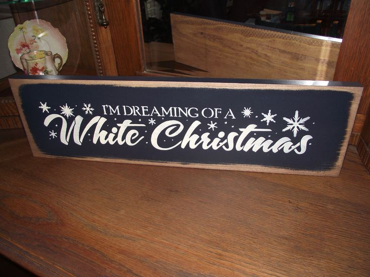 Wooden Christmas Signs Part - 44: Iu0027M DREAMING OF A WHITE CHRISTMAS Wood Sign Primitive