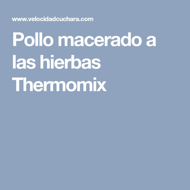 Pollo macerado a las hierbas  Thermomix
