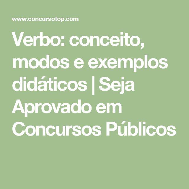 Verbo: conceito, modos e exemplos didáticos   Seja Aprovado em Concursos Públicos