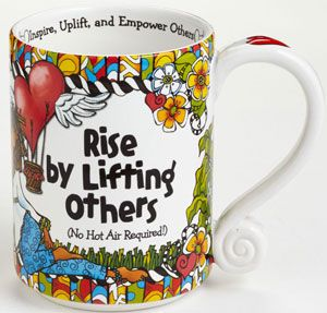 Rise By Lifting Others No Hot Air Required Mug