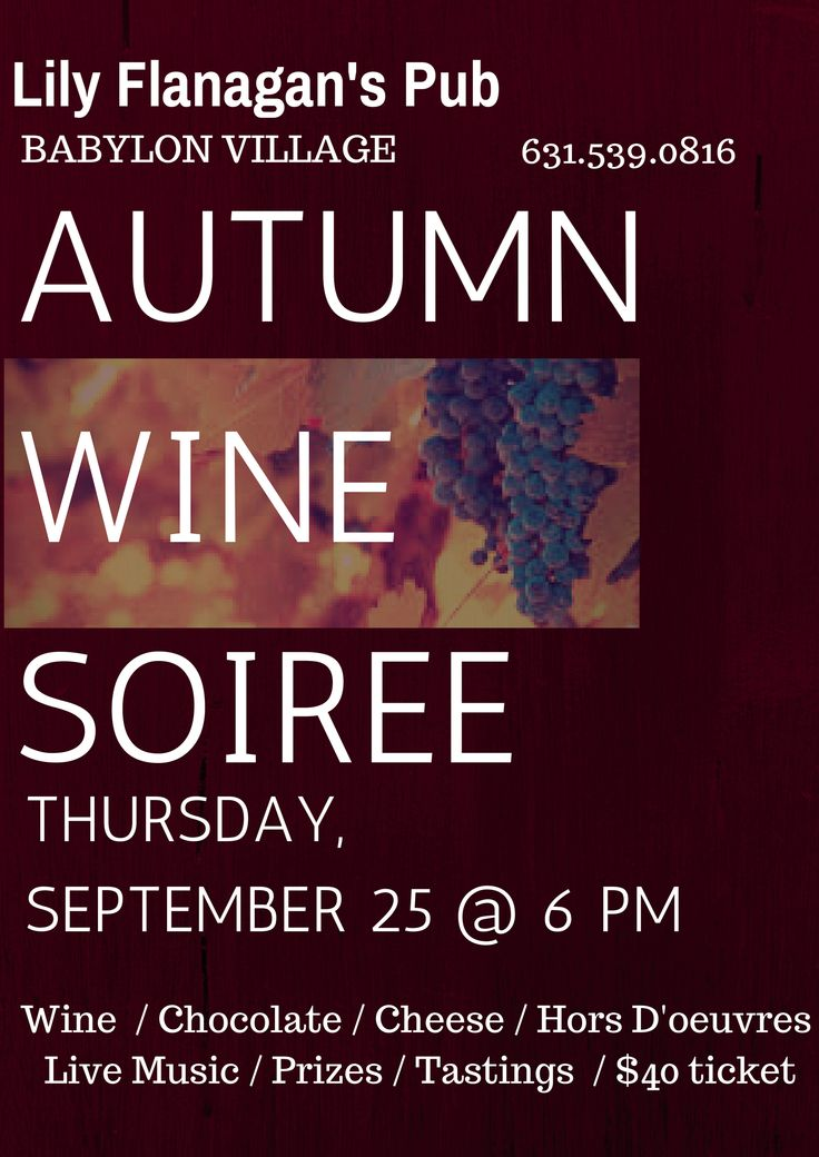 Wine Tasting event Thursday 9/25  6-8pm.  food tastings, chocolate tastings, wine pairings, music and more!  Lily Flanagan's Pub Babylon 631-539-0816