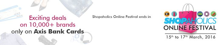 Axis Bank 15-17 March Shopaholics Sale Offer : Axis Shopaholics Online Festivel