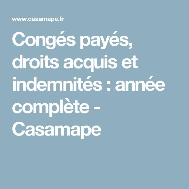 Congés payés, droits acquis et indemnités : année complète - Casamape