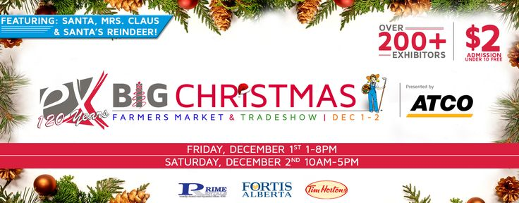 BIG Christmas Farmers Market & Tradeshow presented by ATCO | Dec 1 & 2 More: exhibitionpark.ca/the-big-christmas-trade-show/ #BIGChristmas #yql #lethbridge #ItsAtTheEX Prime Rentals Ltd. FortisAlberta Tim Hortons