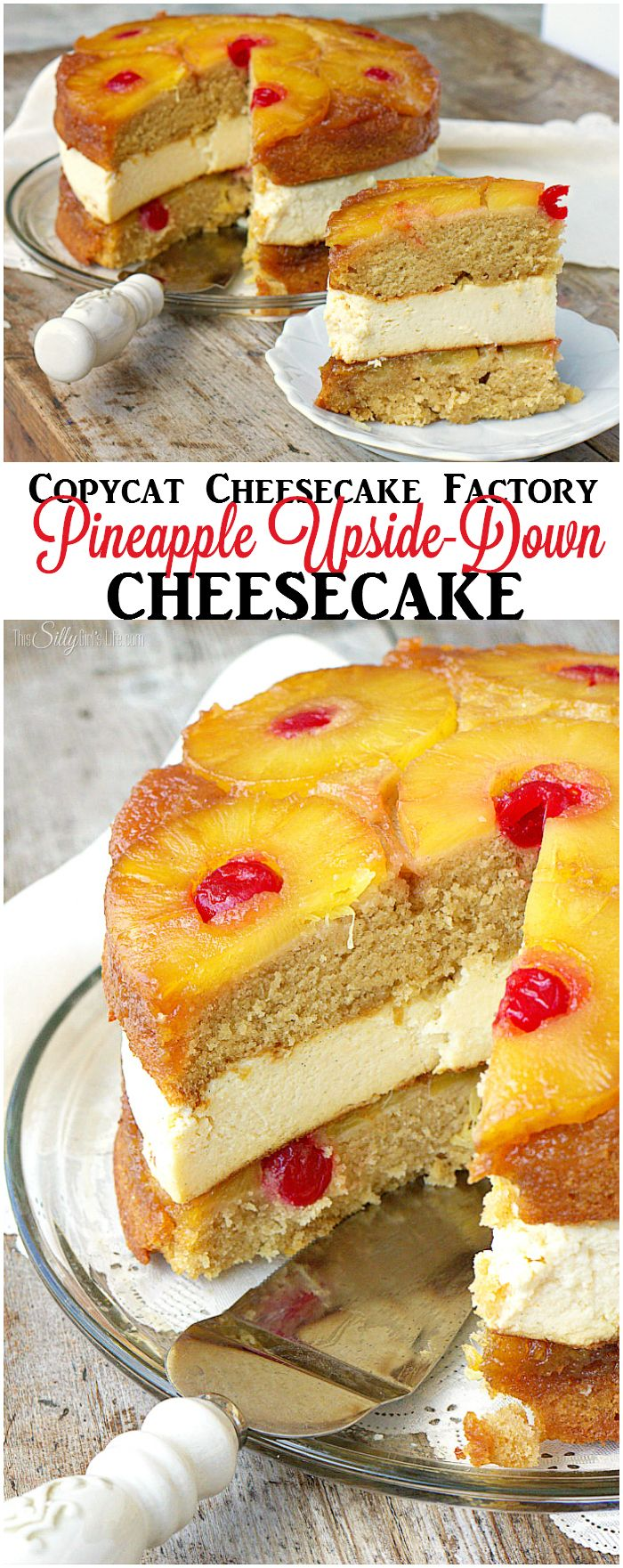 Copycat Cheesecake Factory Pineapple Upside-Down Cheesecake, two layers of buttery pineapple upside-down cake stuffed with pineapple cheesecake, just like the restaurant... but homemade! - ThisSillyGirlsLife.com #CopycatCheesecakeFactory