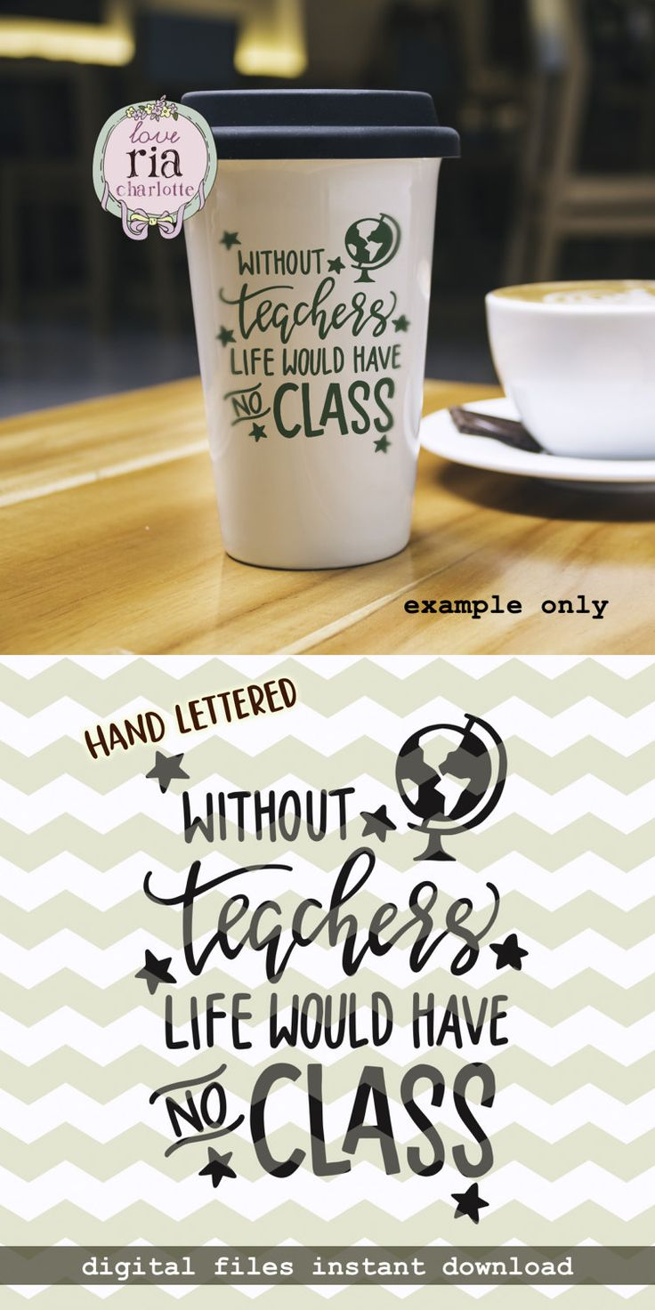 Without teachers life would have no class, teachers day quote digital cut files, SVG, DXF, studio3 for cricut, silhouette cameo, diy decals by LoveRiaCharlotte on Etsy