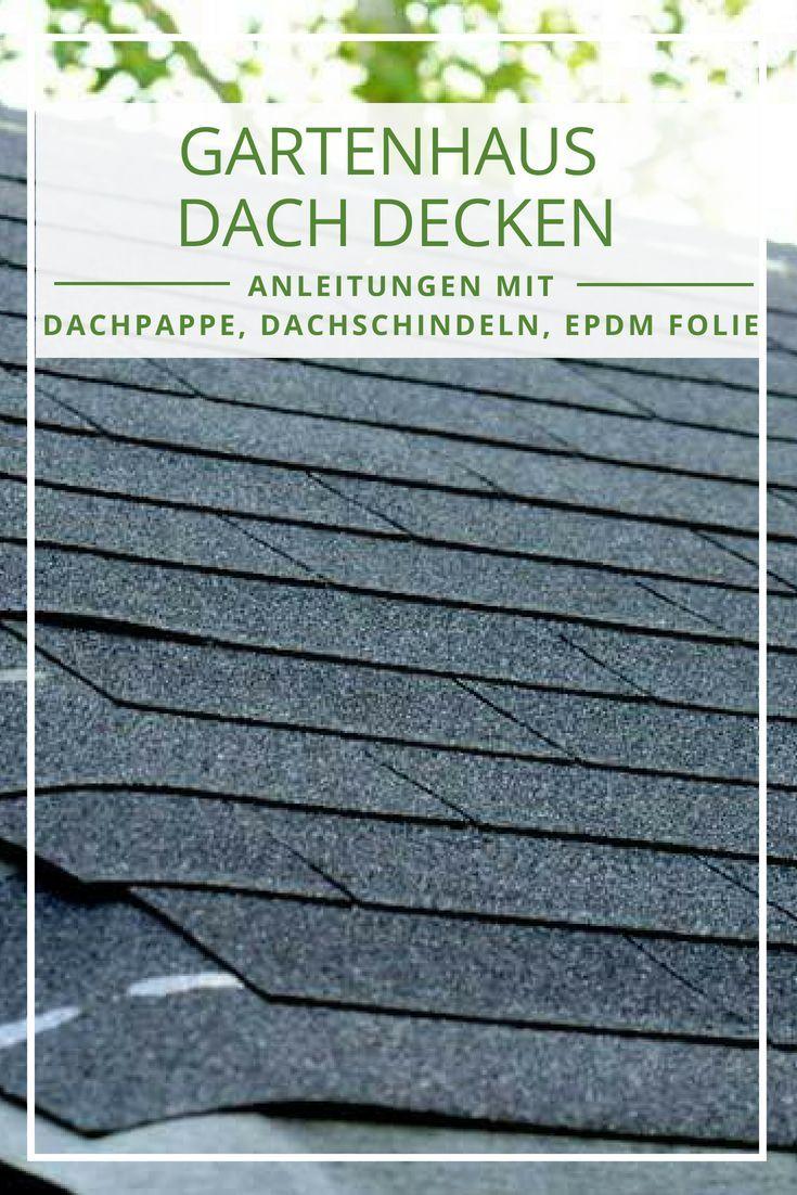 Gartenhaus Dach Decken Wir Geben Ihnen Tipps Und Eine Anleitung Zum Dachdecken Neue Deko Ideen Gartenhaus Dach Gartenhaus Dach