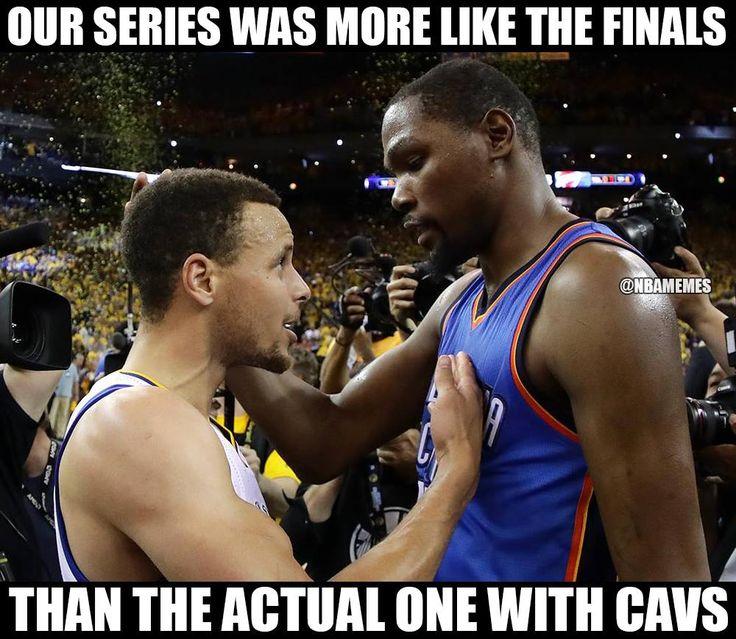 RT @NBAMemes: Warriors vs. Thunder was the real #NBAFinals. - http://nbafunnymeme.com/nba-funny-memes/rt-nbamemes-warriors-vs-thunder-was-the-real-nbafinals