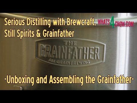 Grainfather Unboxing and Assembly - Serious Distilling with Brewcraft, S...