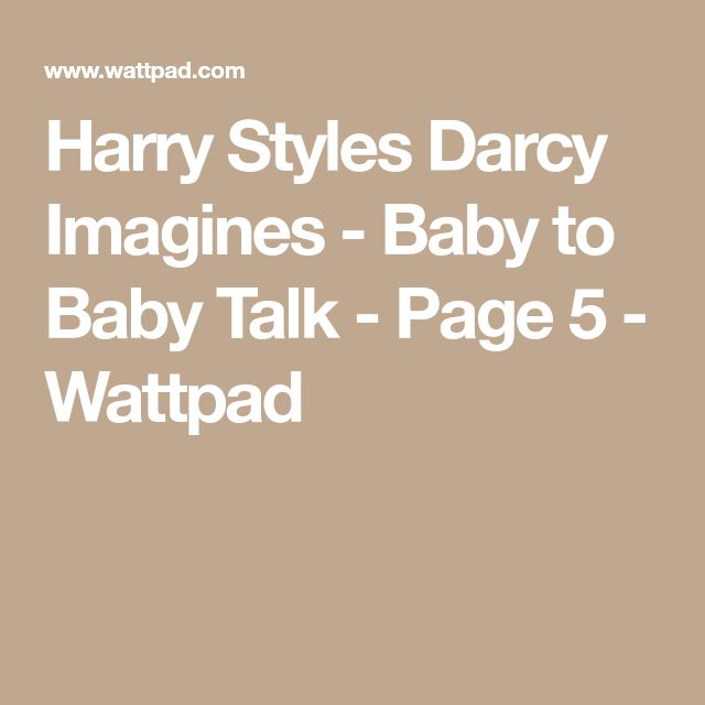 Harry Styles Darcy Imagines - Baby to Baby Talk | 1D | Harry styles