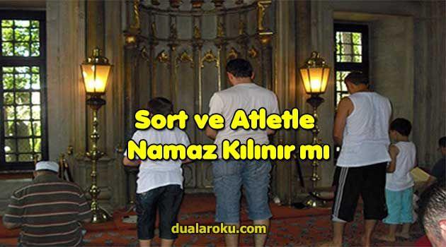 şort Ve Atletle Namaz Kılınır Mı Dualar şort