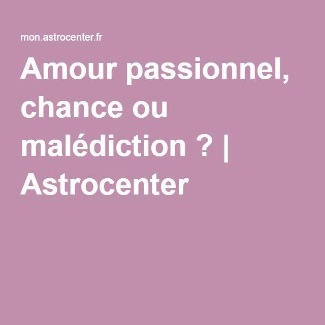 Amour passionnel, chance ou malédiction ? | Astrocenter