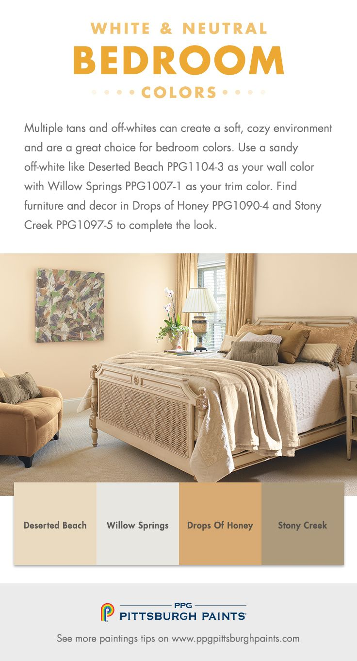 Off-White and Neutral Paint Colors for Bedrooms from PPG Pittsburgh Paints - Multiple tans and off-whites can create a soft, cozy environment and are a great choice for bedroom colors. Use a sandy off-white like Deserted Beach PPG1104-3 as your wall color with Willow Springs PPG1007-1 as your trim color. Find furniture and decor in Drops of Honey PPG1090-4 and Stony Creek PPG1097-5 to complete the look.
