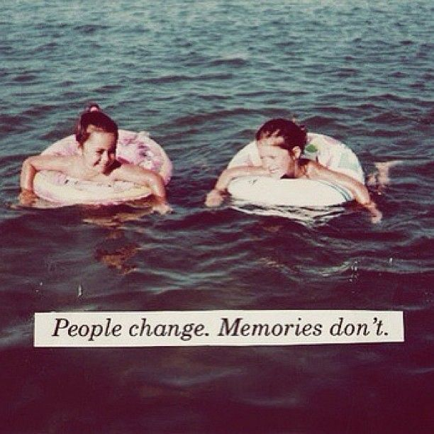 I love this quote. Even when you grow apart from friends you will always have the memories.