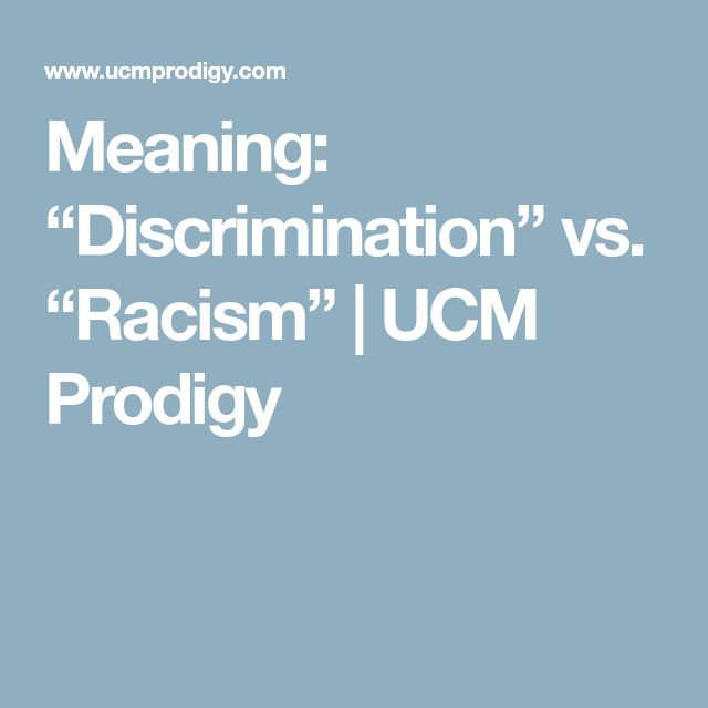 """Meaning: """"Discrimination"""" vs. """"Racism"""" 