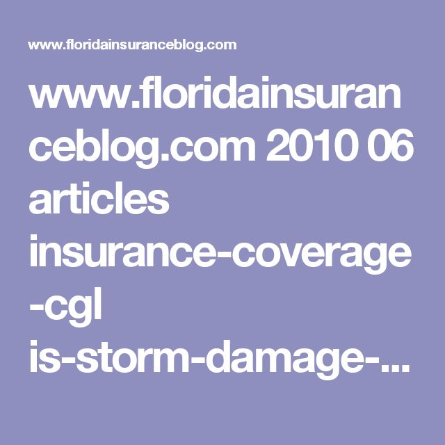 www.floridainsuranceblog.com 2010 06 articles insurance-coverage-cgl  is-storm