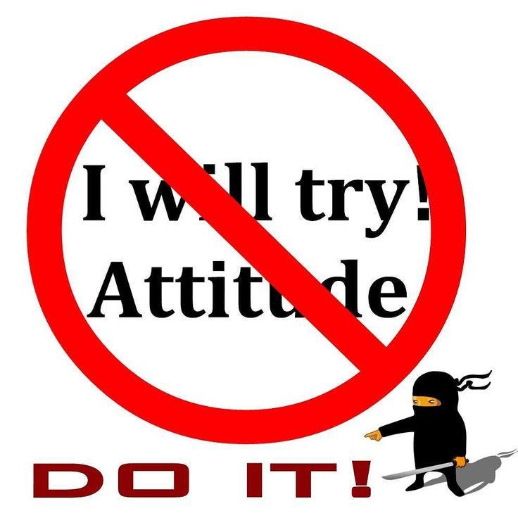 Don't try do it. Don't just do it give it all your best! #megapositive