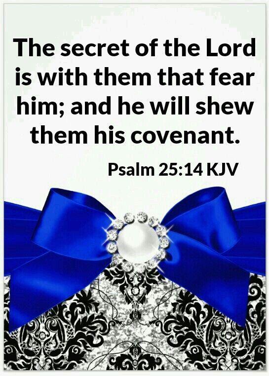Psalm 25:14 KJV