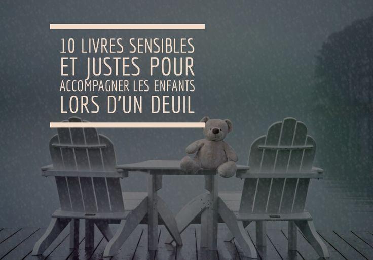10 livres sensibles et justes pour accompagner les enfants lors d'un deuil (parent, grand parent, ami, frère ou soeur, animal de compagnie)