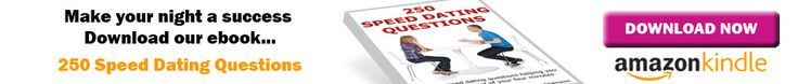 Good Speed Dating Questions. Speed Dating Tips and Advice.