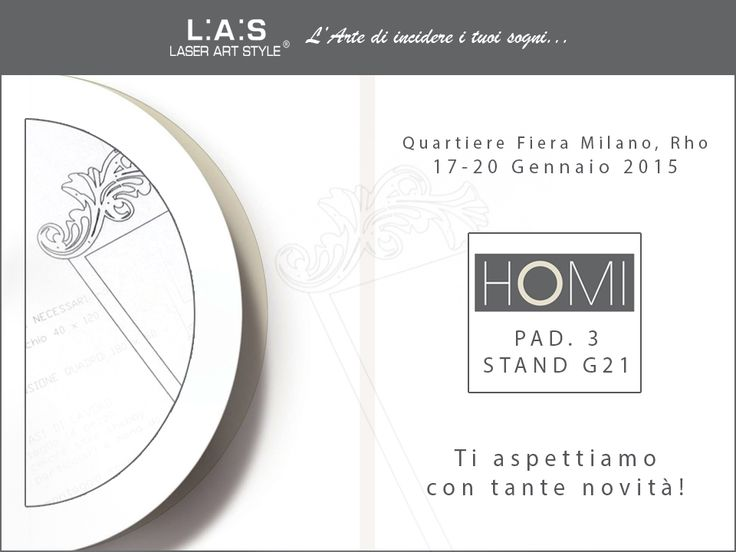#CuriosityLAS L.A.S. team waits you to the Fair @homimilano:  the lifestyle trade fair. Our stand is here: PADIGLIONE 3 STAND G21. Discover all information about Homi on our #blog http://www.laserartstyle.it/2014/12/16/l-a-s-ti-aspetta-a-homi-milano/ #b2b #exhibition