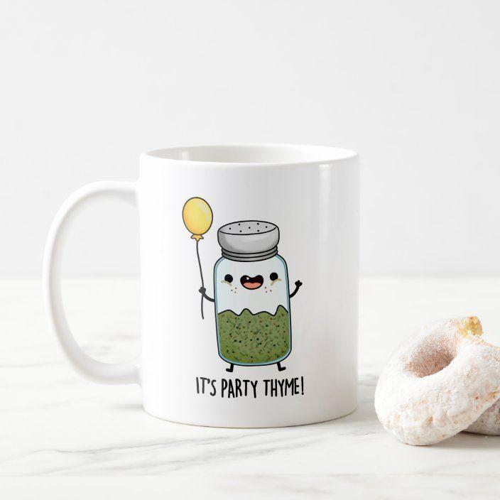 It S Party Thyme Cute Thyme Herb Pun Coffee Mug Zazzle Com Herb Puns Thyme Herb Mugs