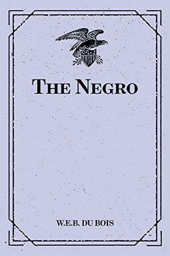 The Negro by W.E.B. Du Bois https://www.amazon.com/dp/B0189HX8ZE/ref=cm_sw_r_pi_dp_x_NjiByb3TC93C6