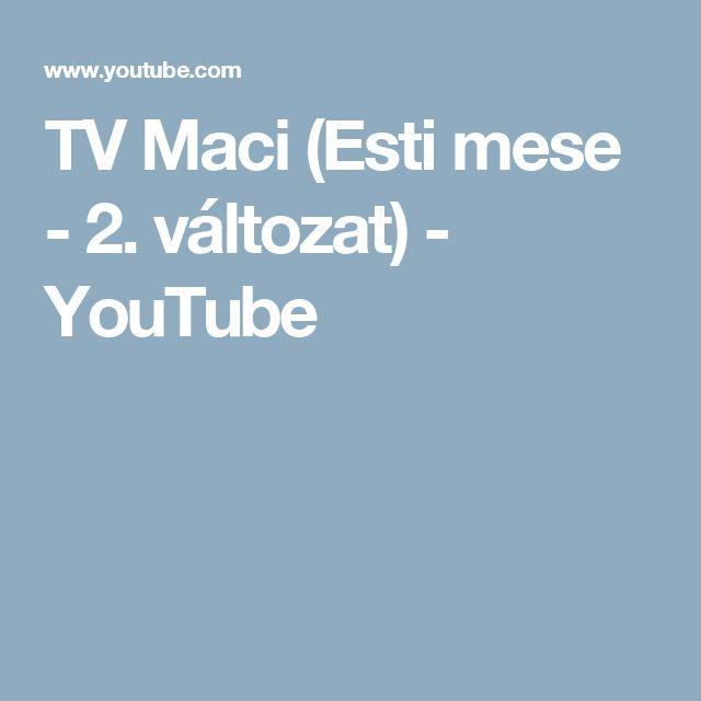 TV Maci (Esti mese - 2. változat) - YouTube